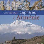 Dans Les douze capitales d'Arménie